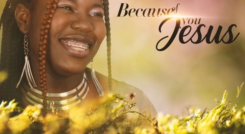 DOWNLOAD MP3: Because Of You Jesus – Alice Joshua Ft. Faithful Kool