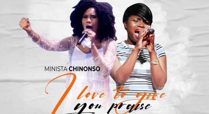 DOWNLOAD: I Love To Give You Praise – Minista ChiNonso Ft. Sharon Andrew
