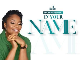 DOWNLOAD MP3: In Your Name – Eloho Efemuai