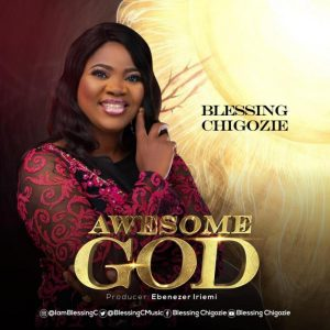 DOWNLOAD MP3: Awesome God – Blessing Chigozie