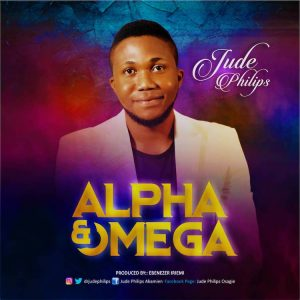 DOWNLOAD: Alpha and Omega – Jude Philips