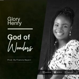 FAST DOWNLOAD: God Of Wonders – Glory Henry