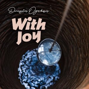 DOWNLOAD: With Joy – Dunsin Oyekan